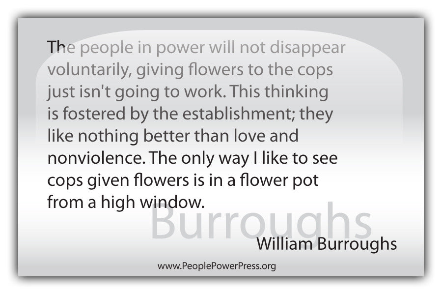 William Burroughs Quote - The People in power will not disappear voluntarily... - White