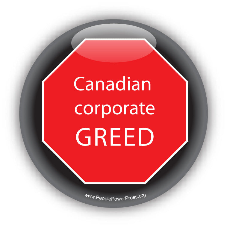 Stop Candian Corporate Greed. Anti-Corporate Design