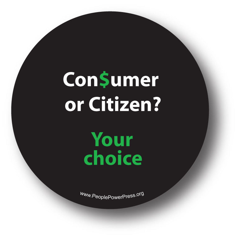 Consumer or Citizen? Your Choice. Black