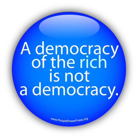 A Democracy of the Rich is not a Democracy - Blue