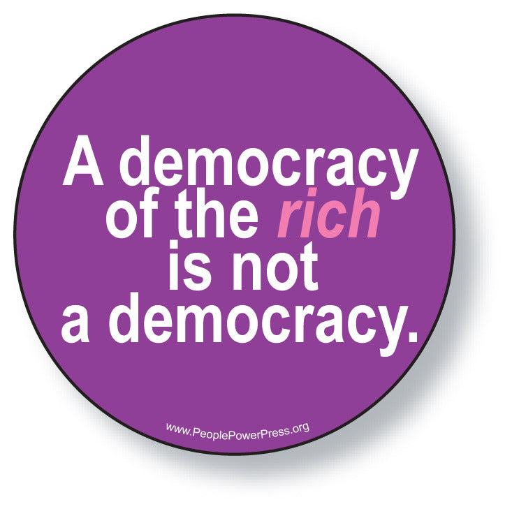 A Democracy of the Rich is not a Democracy - Purple