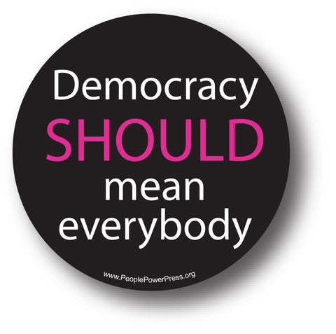 Democracy SHOULD Mean Everybody - Black
