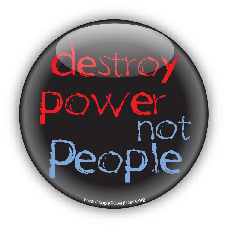 Destroy Power Not People - Anti-Corporate Design
