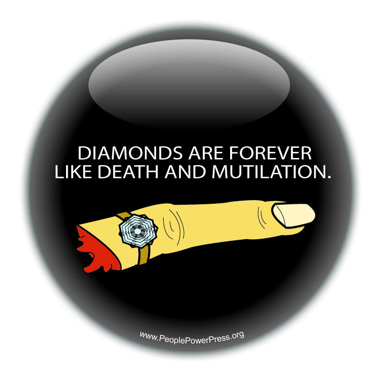 Diamonds Are Forever LIke Death And Mutilation