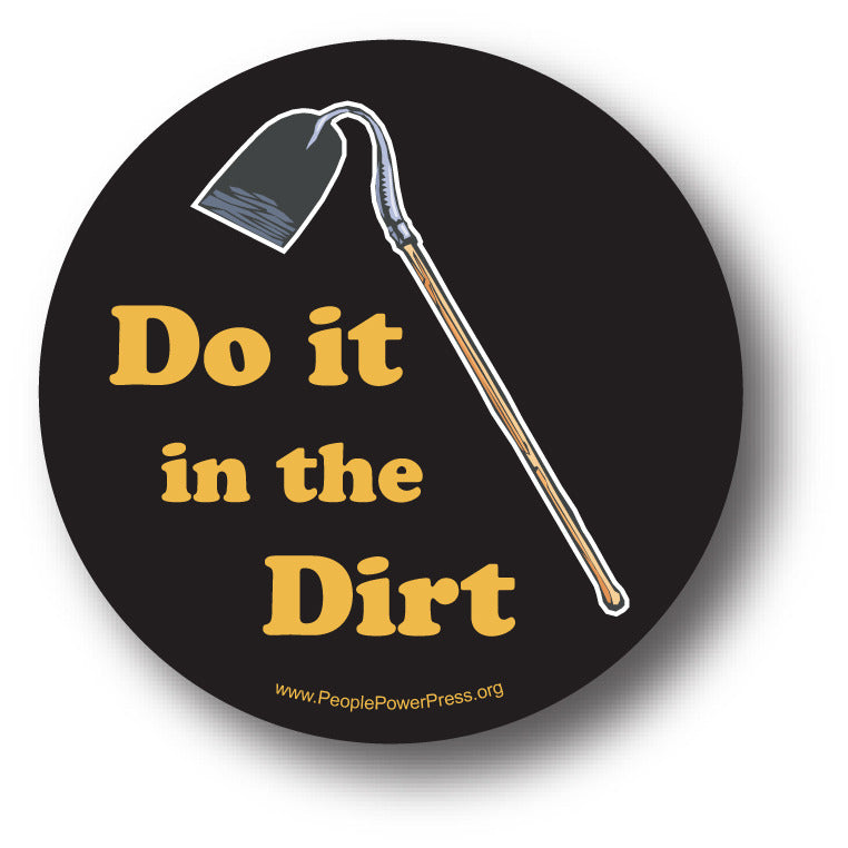 Do It In The Dirt - Gardening Button