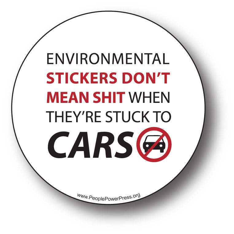 Bicycles - Environmental Stickers Don't Mean Shit Whey They're Stuck To Cars