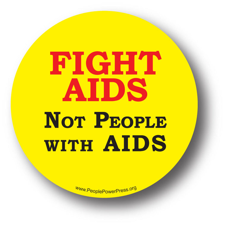 Fight AIDS Not People With AIDS - Queer Button