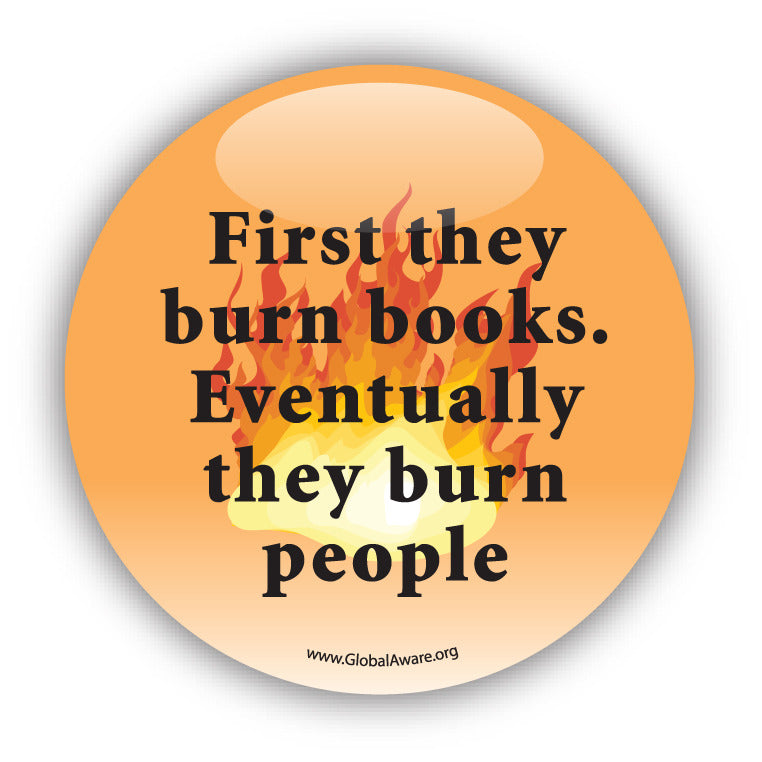 First They Burn Books. Eventually They Burn People. - Civil Rights Button
