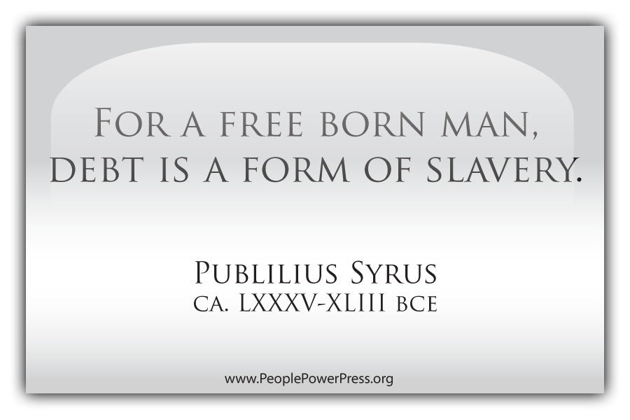 For A Free Born Man, Debt Is A Form Of Slavery - White