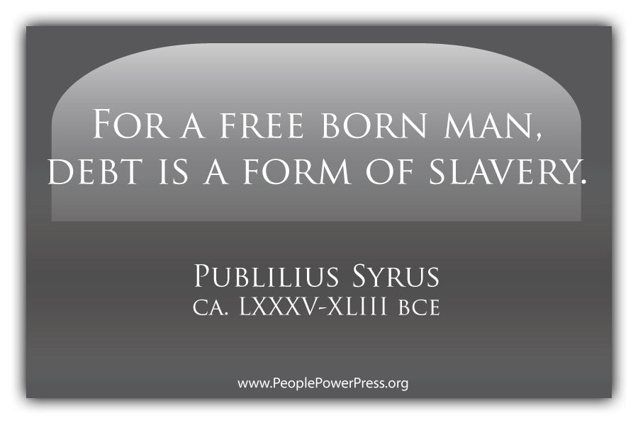 For A Free Born Man, Debt Is A Form Of Slavery - Grey