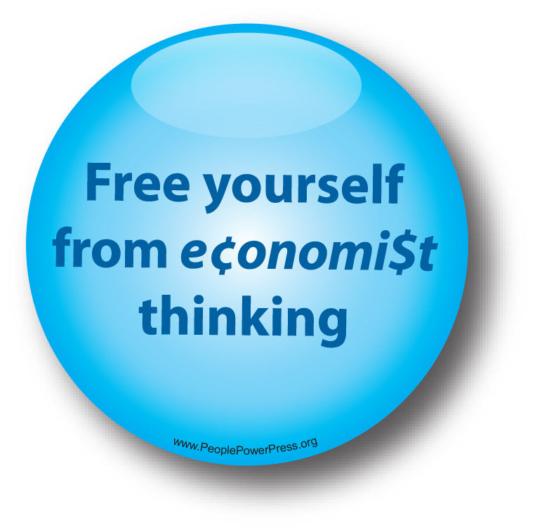 Free yourself from economist thinking - Poverty Button