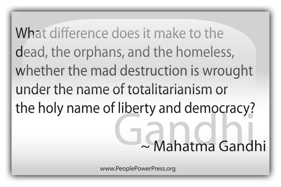 Mahatma Gandhi Quote - What difference does it make to the dead... - White