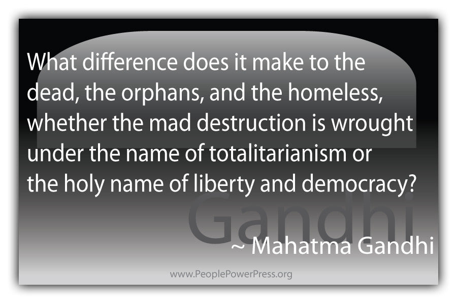 Mahatma Gandhi Quote - What difference does it make to the dead... - Black