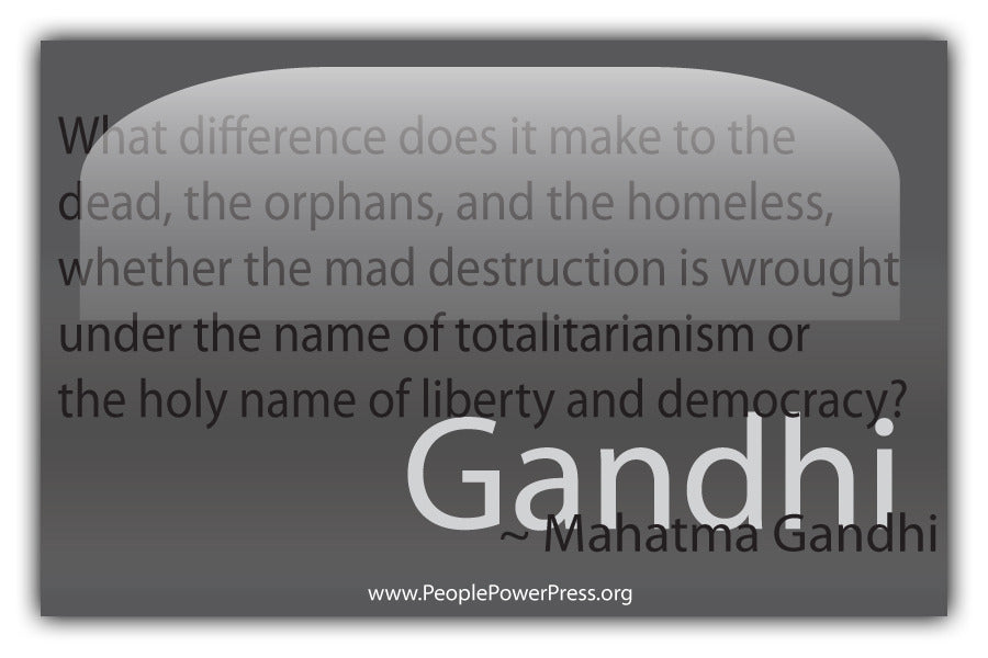 Mahatma Gandhi Quote - What difference does it make to the dead... - Grey
