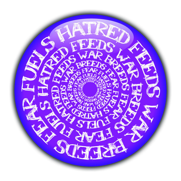 Hatred Feeds War Breeds Fear Feuls... - Civil Rights Button