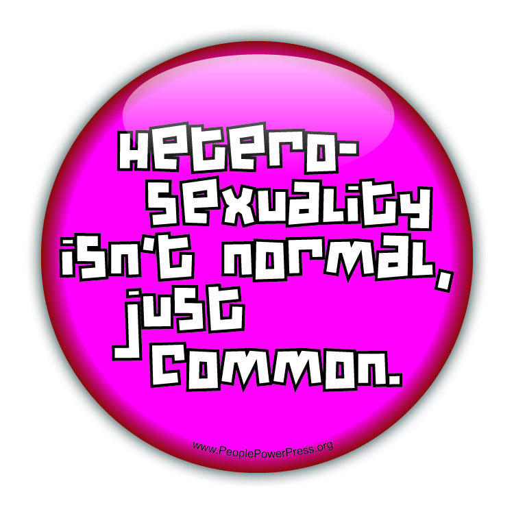 Heterosexuality Isnt Normal Just Common - Pink - Queer Button