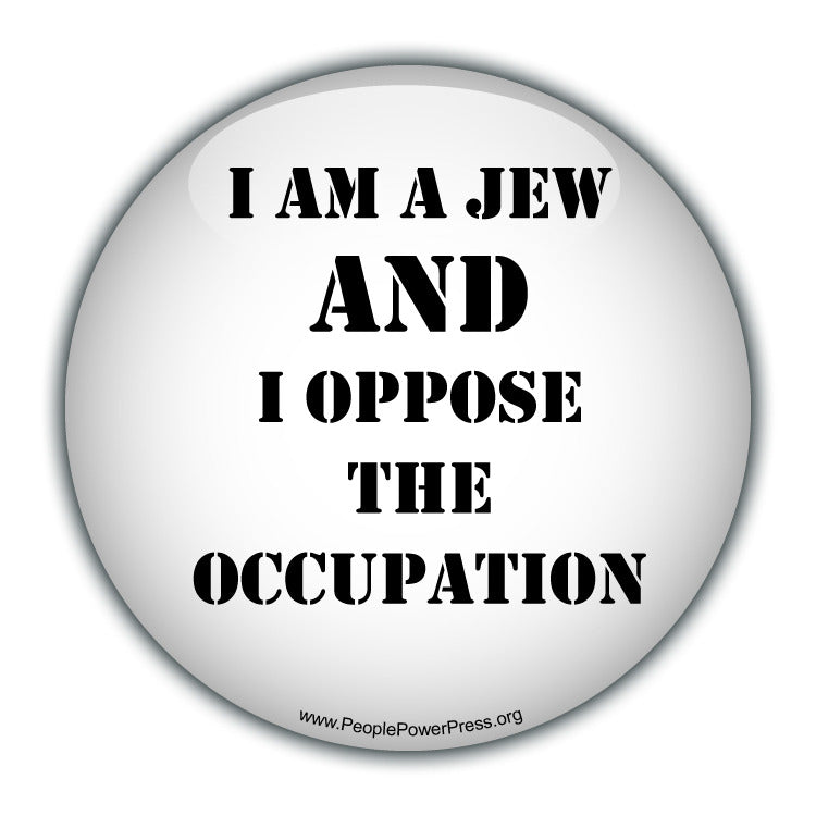 I am a Jew AND I oppose the occupation