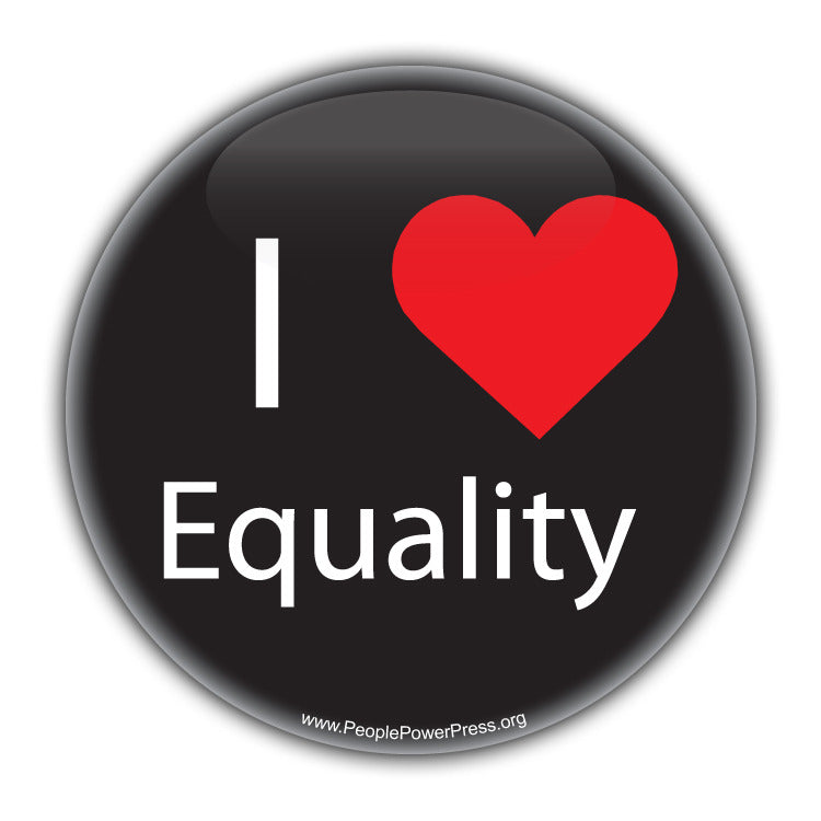 I Heart Equality - Feminist Button Civil Rights Button