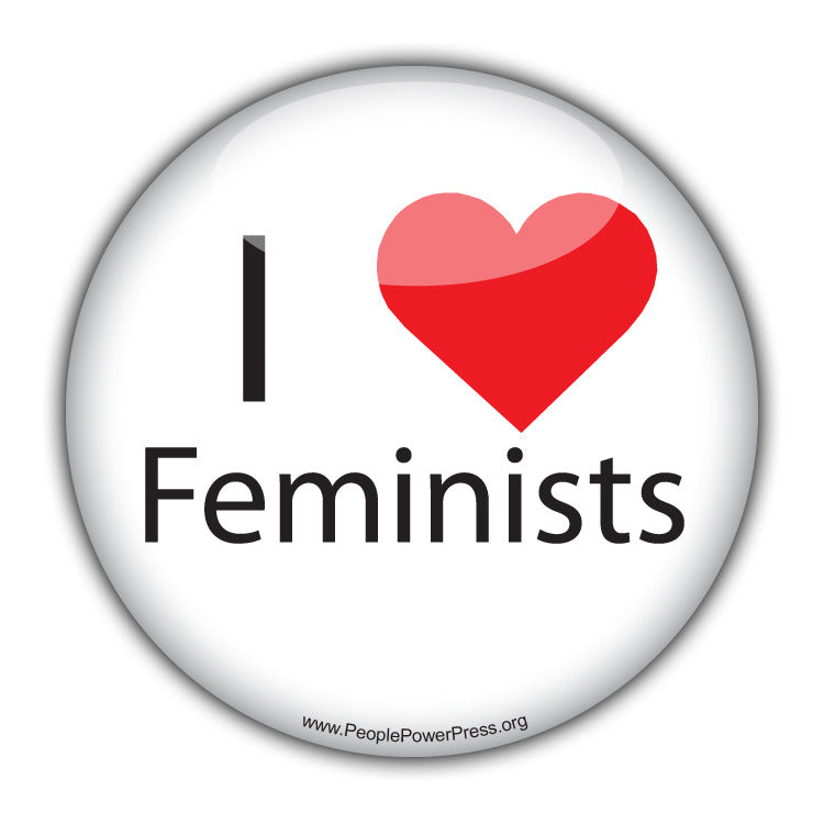 I Heart Feminists - Feminism Button Civil Rights Button