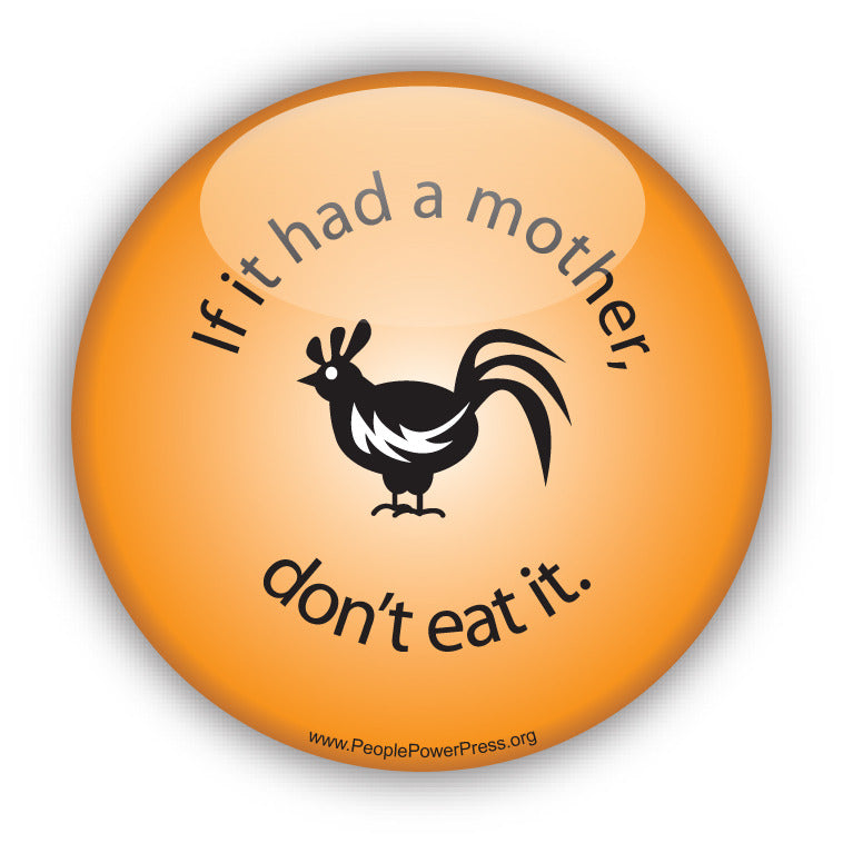 If it had a Mother don't eat it! - Chicken - Orange
