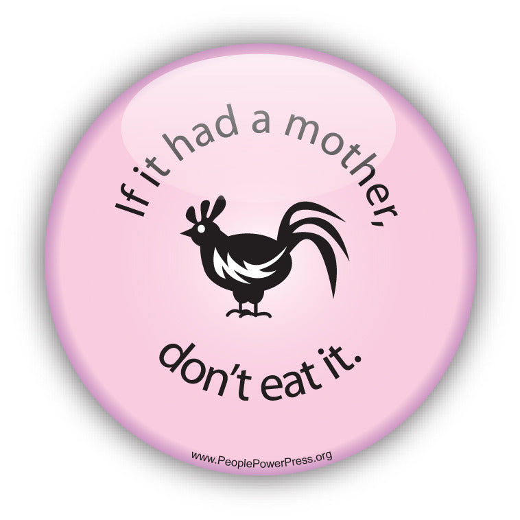 If it had a Mother don't eat it! - Chicken - Pink