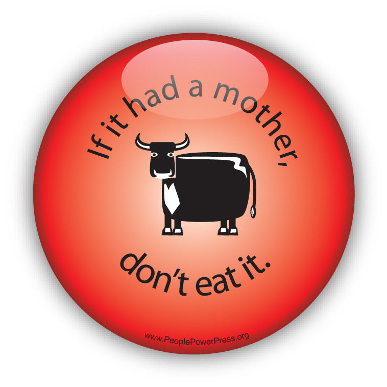 If it had a Mother don't eat it! - Cow - Red
