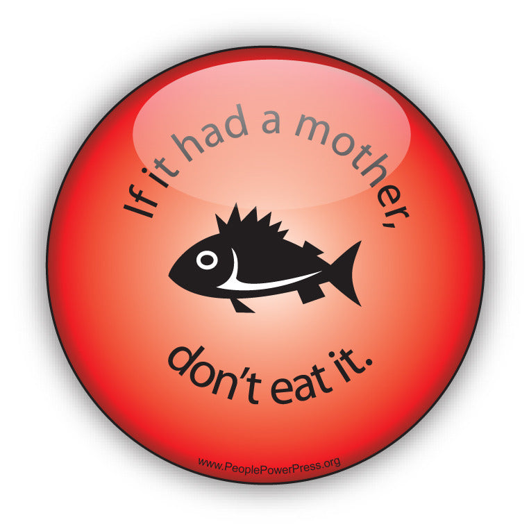 If it had a Mother don't eat it! - Fish - Red