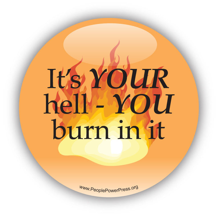 It's Your Hell - YOU Burn In It - Civil Rights Button