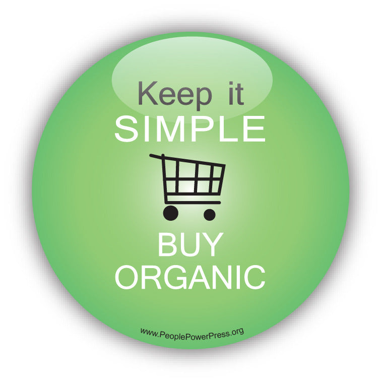 Keep It Simple Buy Organic - Environmental Button