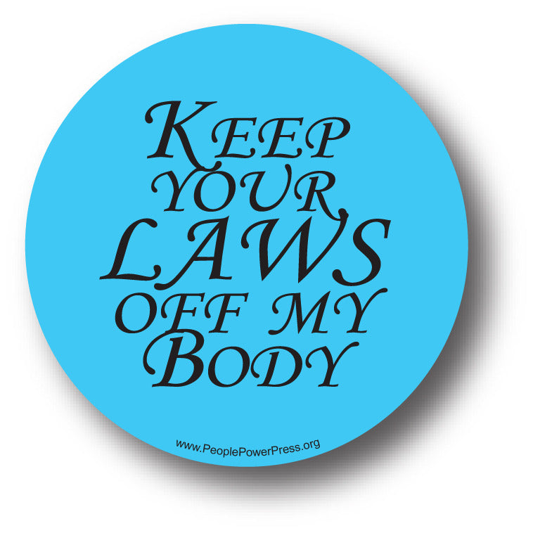 Keep Your Laws Off My Body - Queer Button
