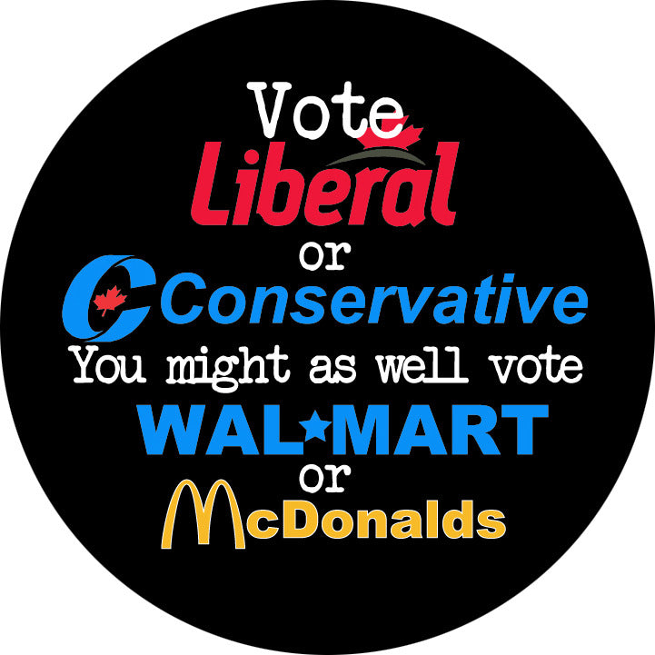 Liberal & Conservative - You Might as well Vote Wal-Mart or McDonald's