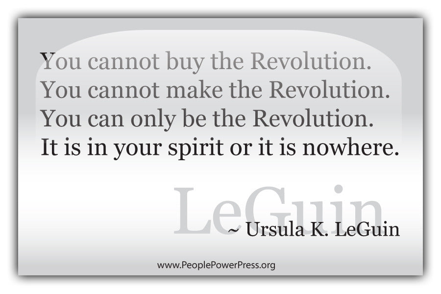 Ursula k. LeGuin Quote - You cannot buy the revolultion... - White