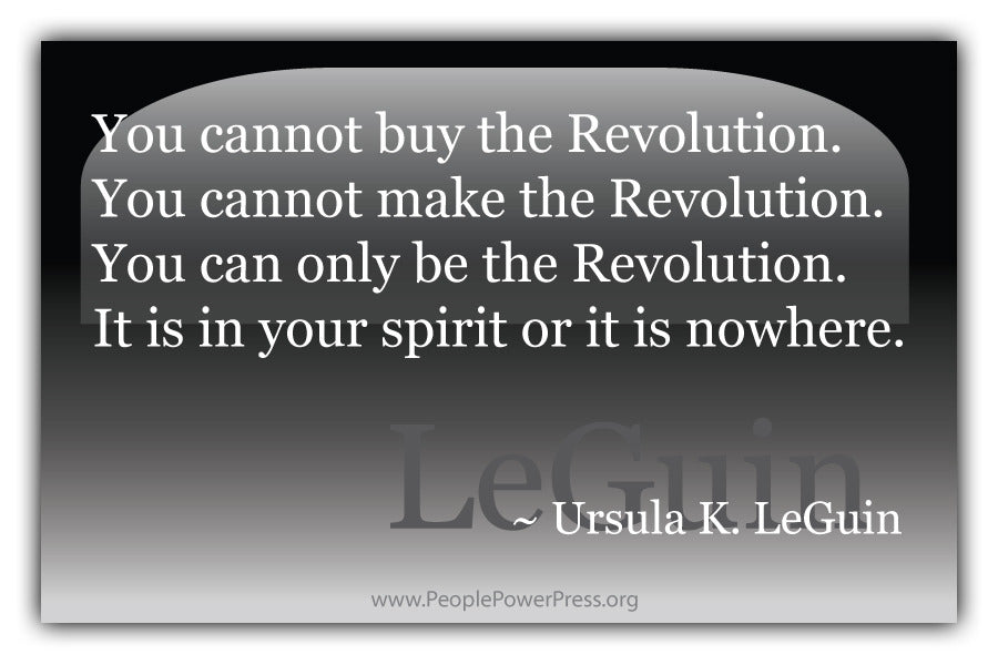 Ursula k. LeGuin Quote - You cannot buy the revolultion... - Black