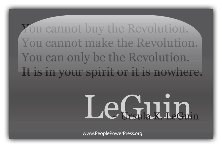 Ursula k. LeGuin Quote - You cannot buy the revolultion... - Grey