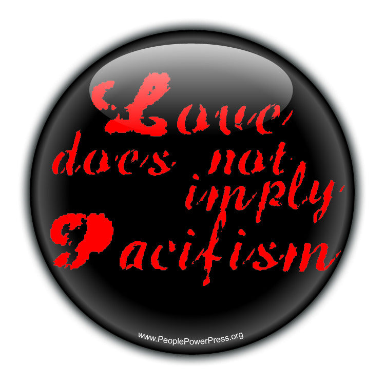 Love Does Not Imply Pacifism - Red - Civil Rights Button