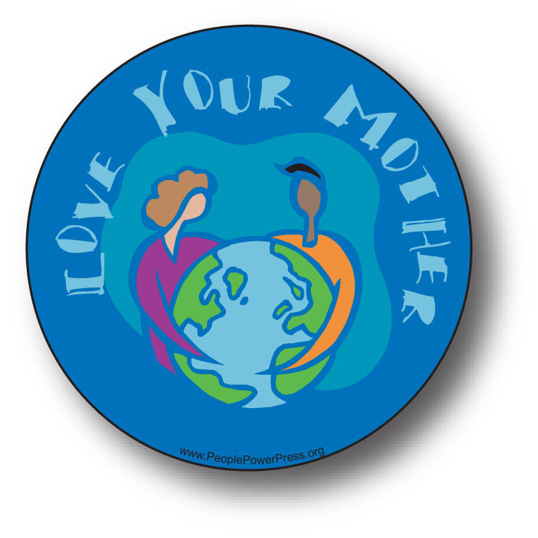 Love Your Mother - Blue - Enviromental Button