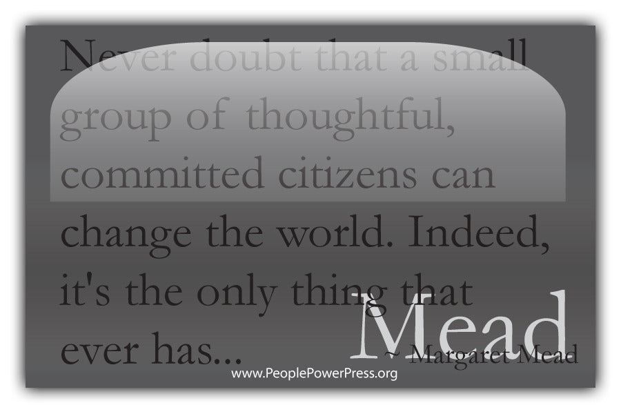 Margaret Mead Quote - Never doubt that a small group of thoughtful committed citizens... - Grey