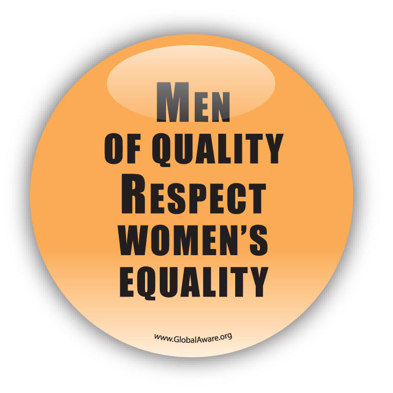 Men Of Quality Respect Women's Equality. - Civil Rights Button
