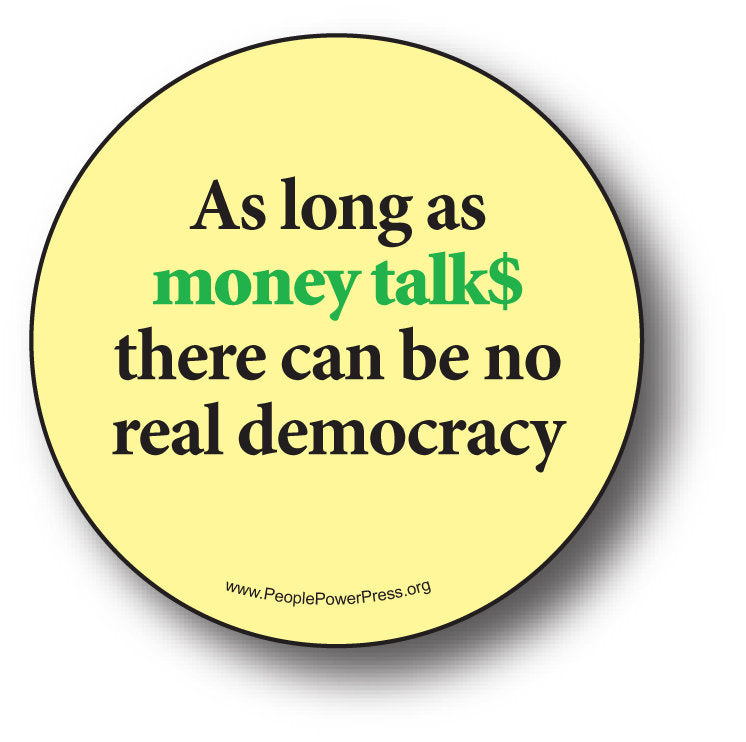 As Long as Money Talks there can be No Real Democracy - Yellow