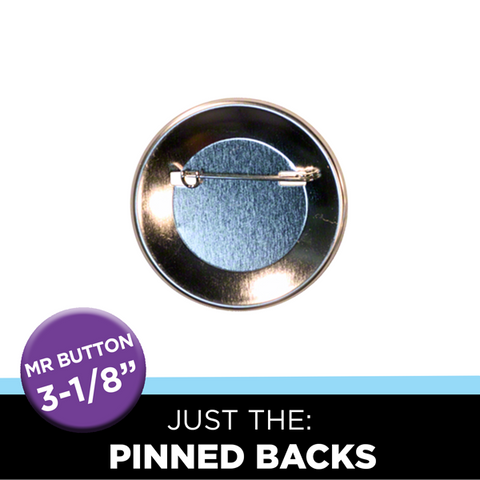 "Just the 3-1/8"" Round Mr. Button Pinned Backs"