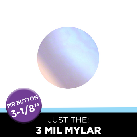 "Just the 3-1/8"" Round Mr. Button Mylar (3MIL) for Regular Paper"