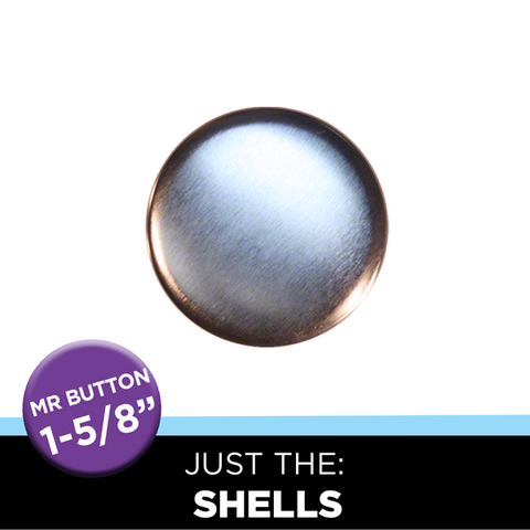 "Just the 1-5/8"" Round Mr. Button Shells"