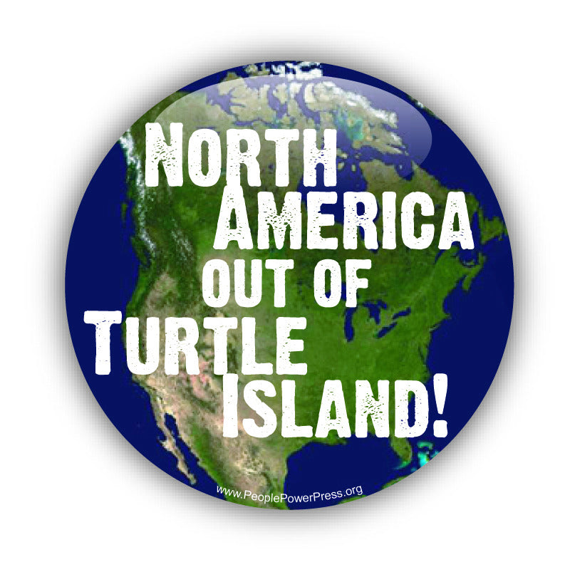North America Out Of Turtle Island! - First Nation Solidarity