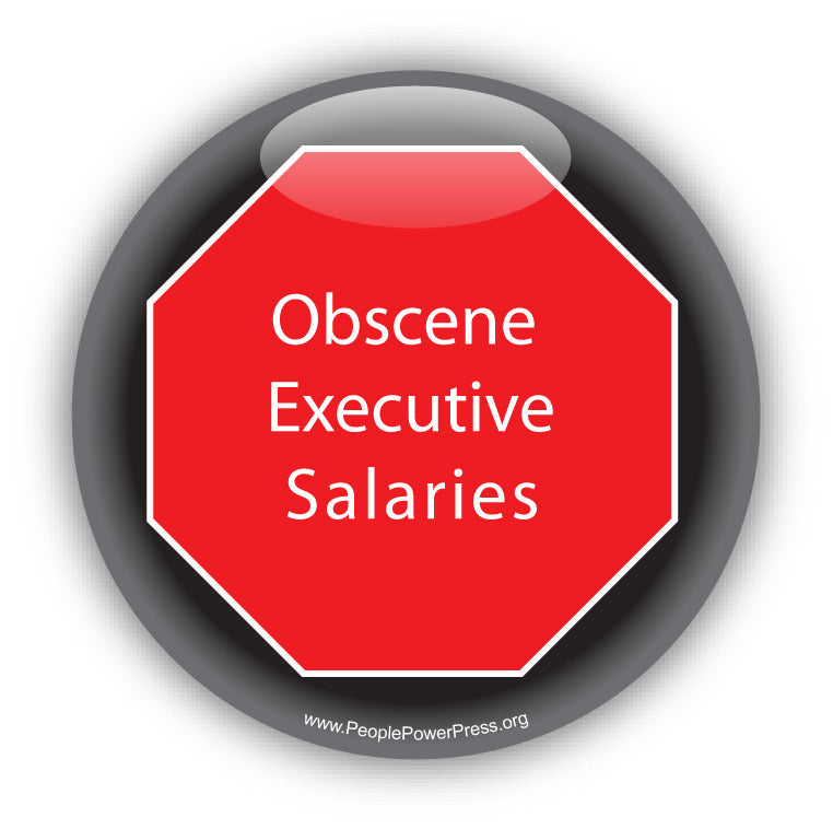 Stop Obscene Executive Salaries. Anti-Corporate Design