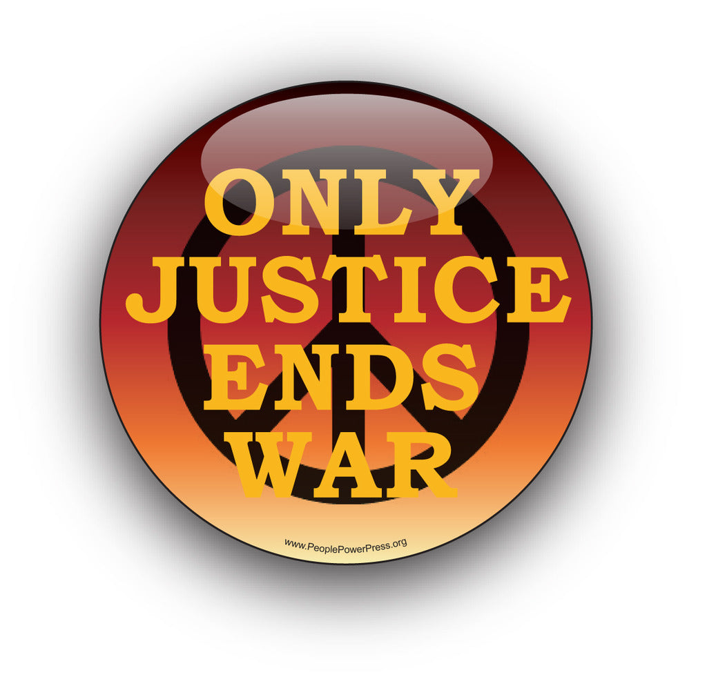 Only Justice Ends War - Civil Rights Button