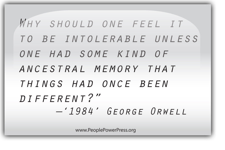 George Orwell Quote from '1984' - Why should one feel it... - White