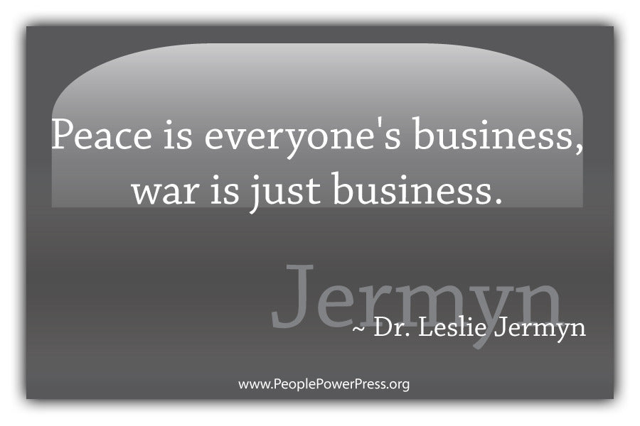 Peace Is Everyones Business, War Is Just Business - Black