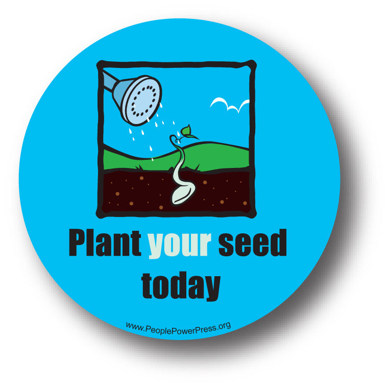 Plant Your Seed Today