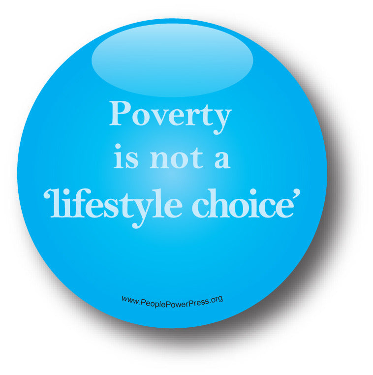 Poverty Is Not a 'Lifestyle Choice' - Poverty Button