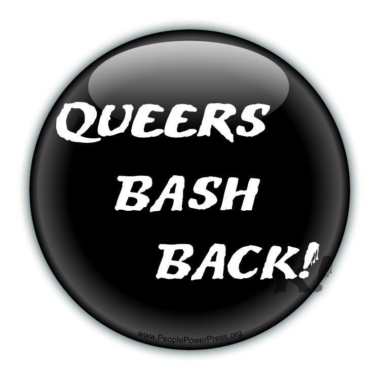 Queers Bash Back! - Black - Queer Button